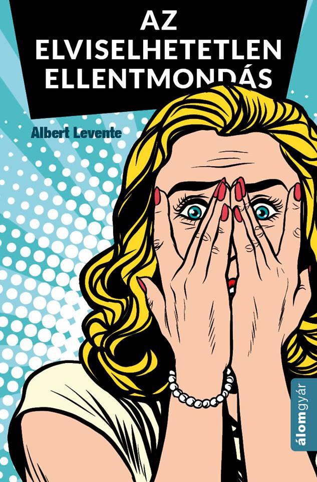 Albert Levente: Az elviselhetetlen ellentmondás